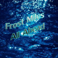 Frost Miles All Ahead