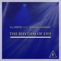 Cj Antz Feat Daniel Haight The Rhythm Of Life