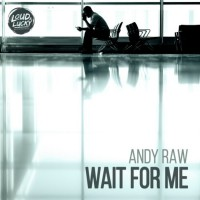 Andy Raw Wait For Me