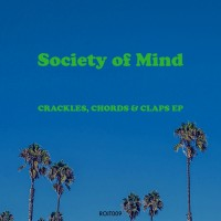 Society Of Mind Crackles, Chords & Claps EP