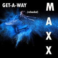 Maxx Get-A-Way (reloaded)