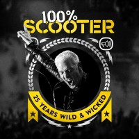 Scooter 100% Scooter-25 Years Wild &Wicked