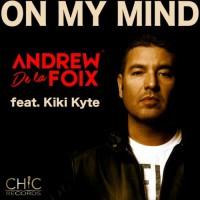 Andrew De La Foix Feat Kiki Kyte On My Mind