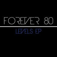Forever 80 Levels EP