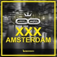 Lord, Eight XXX Amsterdam
