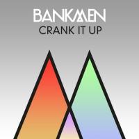 Benkmen Crank It Up