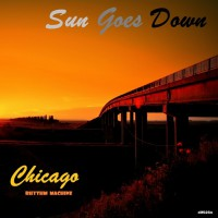 Chicago Rhythm Machine Sun Goes Down