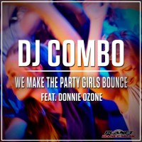 Dj Combo Feat Donnie Ozone We Make The Party Girls Bounce