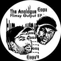 The Analogue Cops Flimsy Output EP