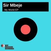 Sir Mbeje My World EP