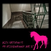 Alex Greenhouse My Neighborhoods Are Bastards