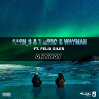 Sash_s, Tierro, Wayman Feat Felix Giles Anyway
