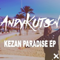 Andykutson The Kezan Paradise EP