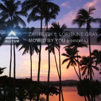 Zak Rush Feat Lorraine Gray Moved By You