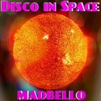 Madbello Disco In Space