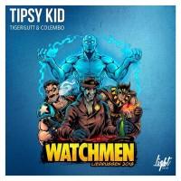 Tipsy Kid Feat Colembo & Tigergutt Watchmen 2018