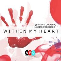 Alias Frank Omaley & Maximoproducer Within My Heart