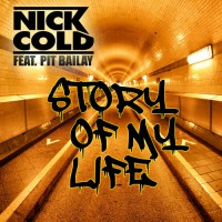 Nick Cold feat. Pit Bailay Story Of My Life