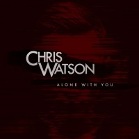Chris Watson Alone With You