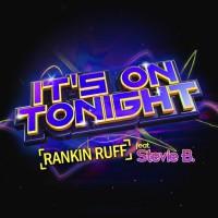 Rankin Ruff It\'s On Tonight
