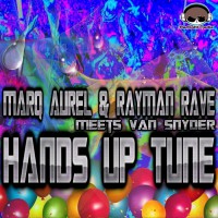 Marq Aurel, Rayman Rave, Van Snyder Hands Up Tune