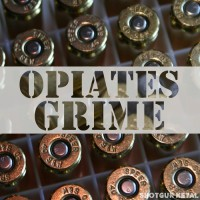 Opiates Grime Shotgun Metal