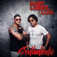 Baby Lores And Luís Sentimiento