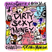 David Guetta & Afrojack feat. Charli XCX & French Montana Dirty Sexy Money