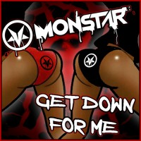 Monstar Get Down For Me