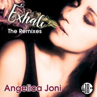 Angelica Joni Exhale Remixes