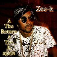 Zee_k A The Return A The K Again
