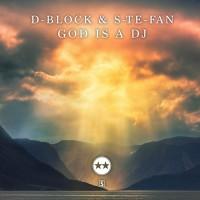 D-block & S-te-fan God Is A DJ