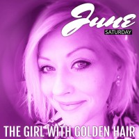 June Saturday The Girl With Golden Hair