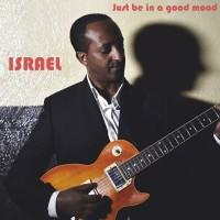 Israel Feat Lamar Al Kosimi Just Be In A Good Mood