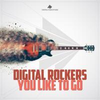 Digital Rockers You Like To Go