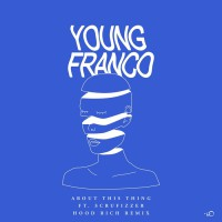 Young Franco About This Thing