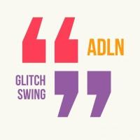 Adln Glitch Swing