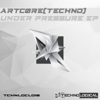 Artcore [techno] Under Pressure EP