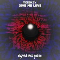 Mordkey Give Me Love