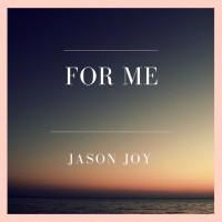 Jason Joy For Me