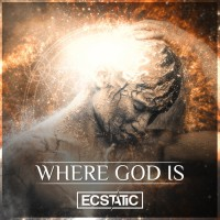 Ecstatic Where God Is