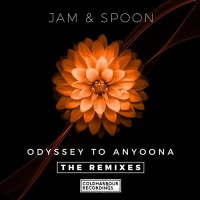 Jam & Spoon Odyssey To Anyoona (the remixes)