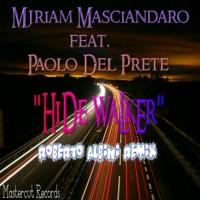 Mjriam Masciandaro Feat Paolo Del Prete Hide Walker
