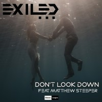 Exiled Feat Matthew Steeper Don\'t Look Down