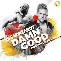 Nils Van Zandt Feat Mitch Crown Damn Good
