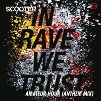 Scooter In Rave We Trust: Amateur Hour