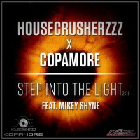 Housecrusherzzz & Copamore Feat Mikey Shyne Step Into The Light 2K18