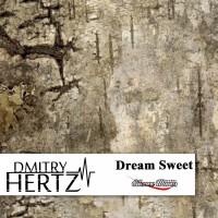 Dmitry Hertz Dream Sweet