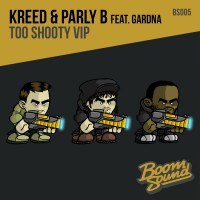 Kreed & Parly B Feat Gardna Too Shooty VIP