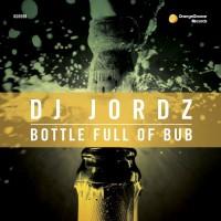 Dj Jordz Bottle Full Of Bub